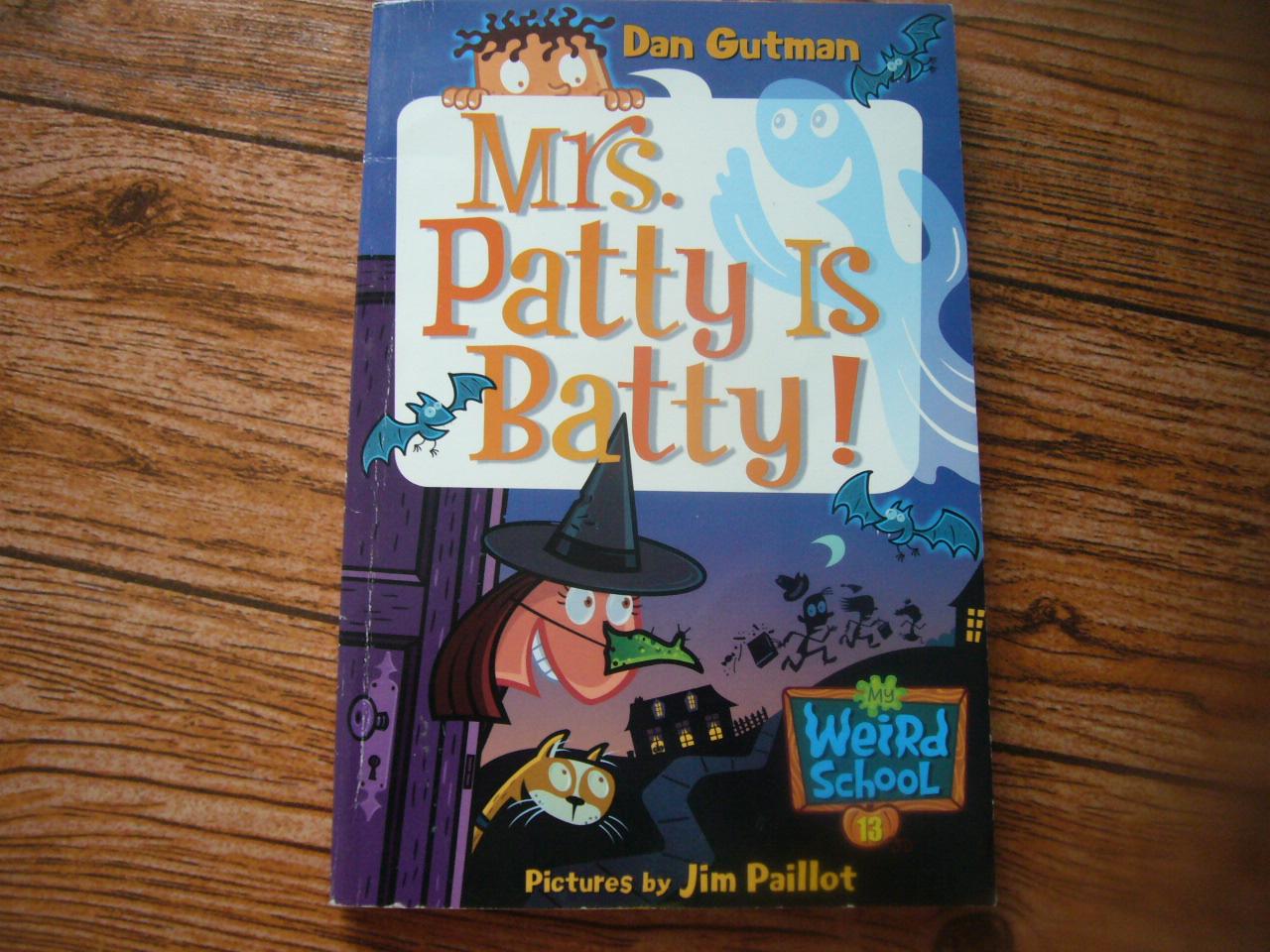 Mrs.Patty Is Batty! (Weird School 13)