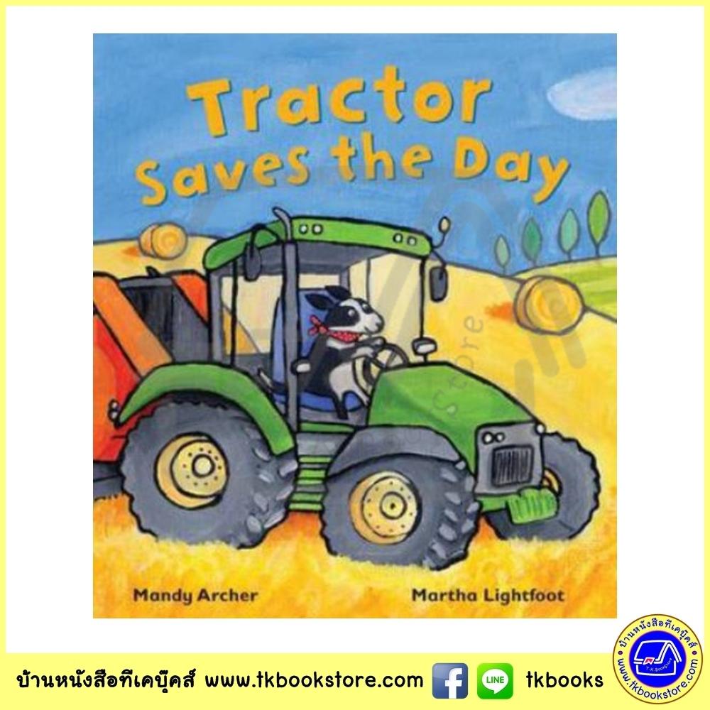 Busy Wheels : Tractor Saves the Day : Mandy Archer & Martha Lightfoot นิทานภาพ รถแทรกเตอร์