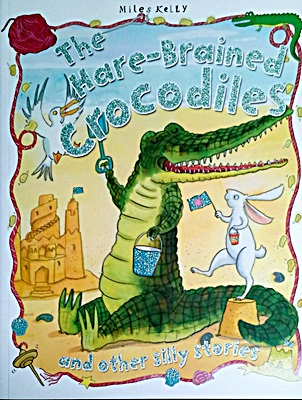 Hare-Brained Crocodiles and Other Silly Stories